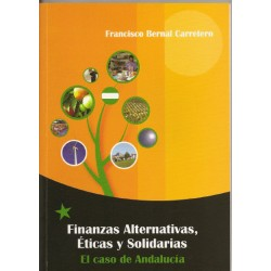 FINANZAS ALTERNATIVAS, ETICAS Y SOLIDARIAS. Francisco Bernal.