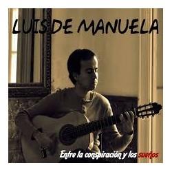 ENTRE LA CONSPIRACION Y LOS SUEÑOS. Luis de Manuela