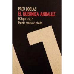 EL GUERNICA ANDALUZA. Málaga, 1937. Paco Doblas.