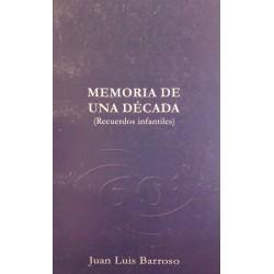 MEMORIA DE UNA DÉCADA. Recuerdos Infantiles. Juan Luis Barroso