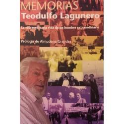 MEMORIAS. Teodulfo Lagunero. La extraordinaria vida de un hombre extraordinario.
