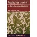 ANDALUCIA EN LA CRISIS.  LA ALTERNATIVA A NUESTRO ALCANCE. Pedro Vaquero