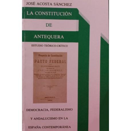 LA CONSTITUCIÓN DE ANTEQUERA. José Acosta Sánchez.