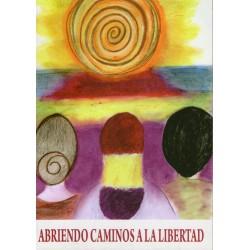 ABRIENDO CAMINOS A LA LIBERTAD. Rosa Mº Vadillo / Juan Carlos Pérez