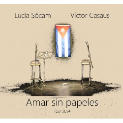 AMAR SIN PAPELES. Cd. Lucía Sócam y Víctor Casaus.