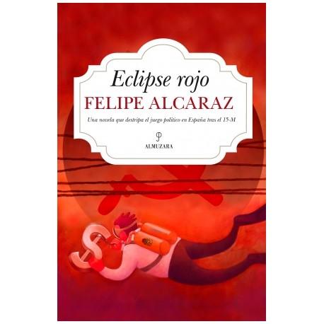 ECLIPSE ROJO. Felipe Alcaraz.