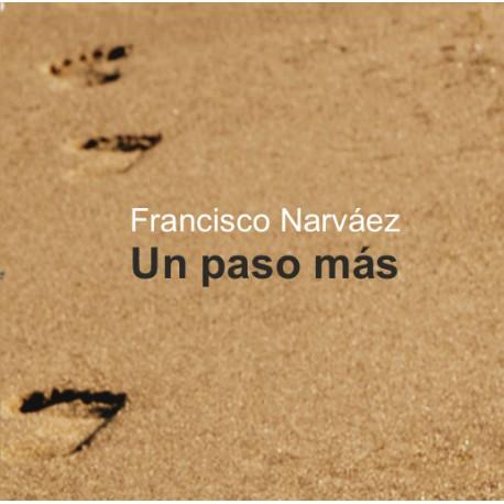 UN PASO MÁS. Francisco Narváez.