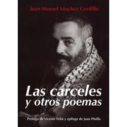 Las Cárceles y otros poemas. JUAN MANUEL SÁNCHEZ GORDILLO.