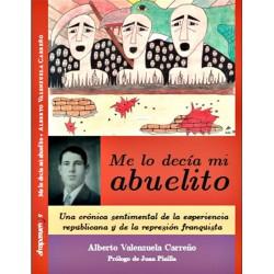 ME LO DECÍA MI ABUELITO. Alberto Valenzuela