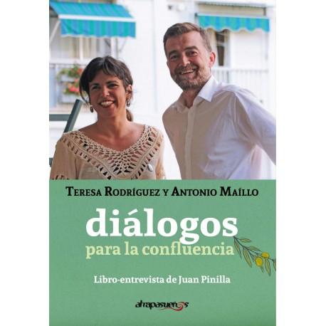 Diálogos para la confluencia. TERESA RODRÍGUEZ y ANTONIO MAILLO.
