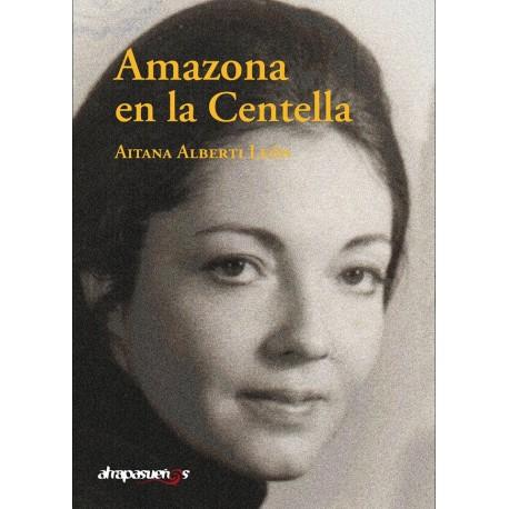 AMAZONA EN LA CENTELLA. Aitana Alberti León.