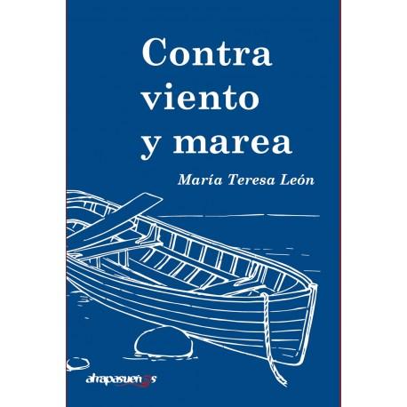 CONTRA VIENTO Y MAREA. María Teresa León.