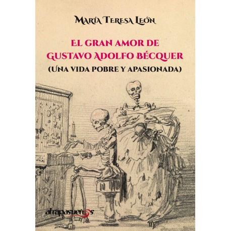 EL GRAN AMOR DE GUSTAVO ADOLFO BÉCQUER. María Teresa León.