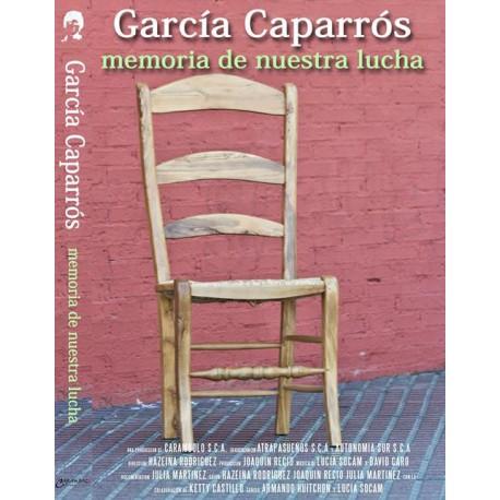 GARCIA CAPARRÓS: MEMORIA DE NUESTRA LUCHA. DVD.