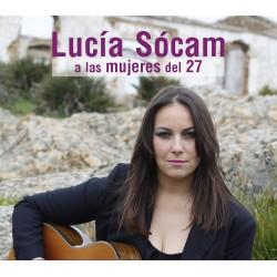A LAS MUJERES DEL 27. Lucía Sócam. Cd