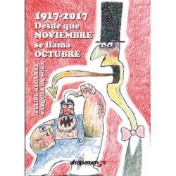 1917 - 2017. Desde que NOVIEMBRE se llama OCTUBRE