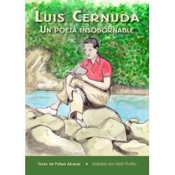 LUIS CERNUDA. Un poeta insobernable