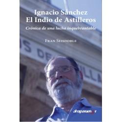 Ignacio Sánchez. EL INDIO DE ASTILLEROS.