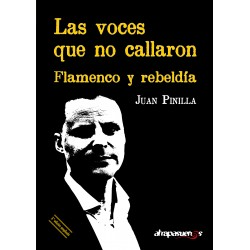 LAS VOCES QUE NO CALLARON. Flamenco y rebeldía.