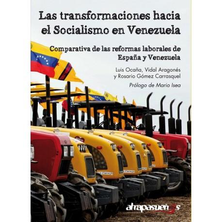 LAS TRANSFORMACIONES HACIA EL SOCIALISMO EN VENEZUELA.