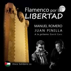 FLAMENCO POR LA LIBERTAD. Juan Pinilla y Manuel Romero