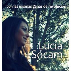CON LAS MISMAS GANAS DE REVOLUCIÓN. Cd. Lucía Sócam.