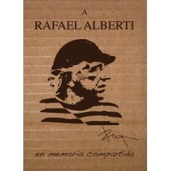 A RAFAEL ALBERTI. EN MEMORIA COMPARTIDA.