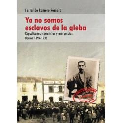 YA NO SOMOS ESCLAVOS DE LA GLEBA. Fernando Romero
