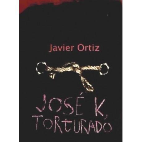 JOSE K. TORTURADO. Javier Ortiz