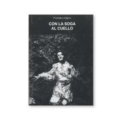 CON LA SOGA AL CUELLO. Paco Algora.