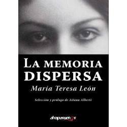 LA MEMORIA DISPERSA. María Teresa León.