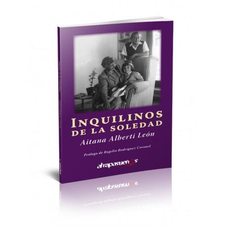 INQUILINOS DE LA SOLEDAD. Aitana Alberti León.