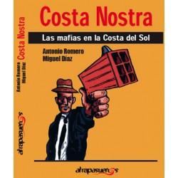 COSTA NOSTRA. LAS MAFIAS EN LA COSTA DEL SOL. Antonio Romero / Miguel Díaz