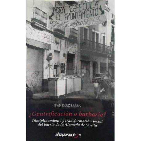 ¿GENTRIFICACION O BARBARIE? Ibán Díaz Parra