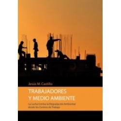 TRABAJADORES Y MEDIOAMBIENTE. Jesús M. Castillo
