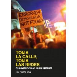 TOMA LA CALLE, TOMAS LAS REDES