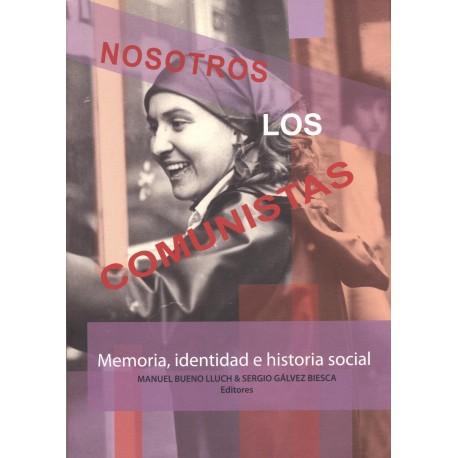 NOSOTROS LOS COMUNISTAS. Manuel Bueno LLuch / Sergio Gálvez Biesca