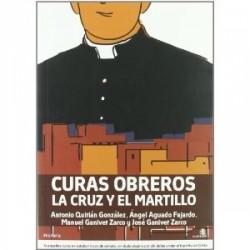 CURAS OBREROS. LA CRUZ Y EL MARTILLO. Antonio Quitián, Ángel Aguado, Manuel Ganiver y José Ganiver