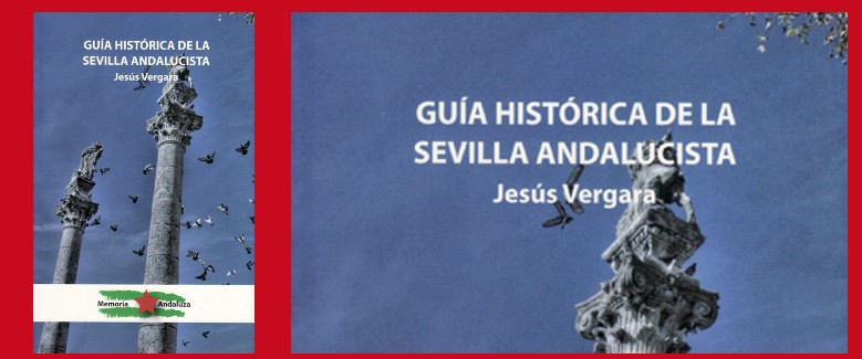 GUIA HISTORICA DE LA SEVILLA ANDALUCISTA